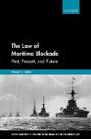 The Law of Maritime Blockade Past, Present, and Future by Phillip (Associate Professor in the College of Law, Australian National University) Drew