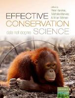 Effective Conservation Science Data Not Dogma by Peter M. (Pritzker Distinguished Professor and IOES Director, Institute of the Environment and Sustainability (IOES),  Kareiva