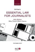 McNae's Essential Law for Journalists by Mike (Legal Editor, Press Association and member of the NCTJ Media Law Examinations Board) Dodd, Mark (Senior Lecturer,  Hanna