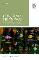 Conjoining Meanings Semantics Without Truth Values by Paul M. (Distinguished Professor of Philosophy and Cognitive Science, Rutgers University) Pietroski