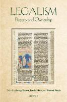 Legalism Property and Ownership by Georgy (Official Fellow and Tutor in Ancient History, St John's College, Oxford) Kantor