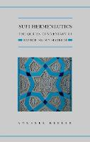 Sufi Hermeneutics The Qur'an Commentary of Rashid Al-Din Maybudi by Annabel (Affiliated Researcher, Faculty of Asian and Middle Eastern Studies, University of Cambridge) Keeler