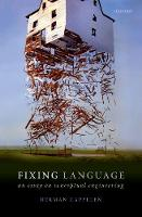 Fixing Language An Essay on Conceptual Engineering by Herman (Professor of Philosophy, University of Oslo and University of St Andrews) Cappelen