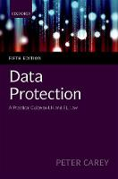 Data Protection: A Practical Guide to UK and EU Law by Peter (Solicitor and Consultant to London law firm Charles Russell Speechleys, Visiting Fellow at the London School of E Carey