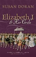 Elizabeth I and Her Circle by Susan (Senior Research Fellow, Jesus College, Oxford) Doran