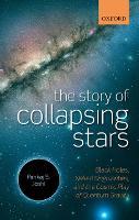The Story of Collapsing Stars Black Holes, Naked Singularities, and the Cosmic Play of Quantum Gravity by Pankaj S. (Senior Professor, Tata Institute of Fundamental Research, Mumbai) Joshi