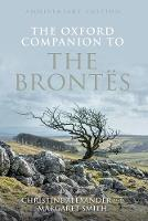 The Oxford Companion to the Brontes Anniversary edition by Christine (School of English, University of New South Wales) Alexander, Margaret (Formerly fellow of the Institute of Ad Smith