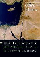 The Oxford Handbook of the Archaeology of the Levant c. 8000-332 BCE by Margreet L. (Independent scholar) Steiner
