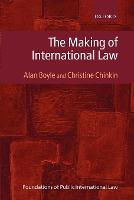 The Making of International Law by Alan Boyle, Christine Chinkin