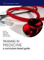 Training in Medicine by Elaine (Specialist Registrar in Nephrology and General Internal Medicine, Addenbrooke's Hospital, Cambridge, UK) Jolly