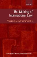 The Making of International Law by Alan Boyle, Christine Chinkin
