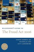 Blackstone's Guide to the Fraud Act 2006 by Simon, QC Farrell, Guy Ladenburg, Nicholas Yeo
