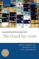 Blackstone's Guide to the Fraud Act 2006 by Simon, QC Farrell, Guy Ladenburg, Nicholas Yeo