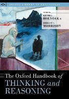 The Oxford Handbook of Thinking and Reasoning by Keith James, PhD Holyoak
