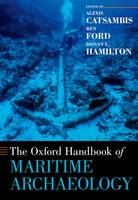 The Oxford Handbook of Maritime Archaeology by Alexis (Underwater Archaeologist, Naval History and Heritage Command) Catsambis