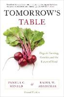 Tomorrow's Table Organic Farming, Genetics, and the Future of Food by Pamela C. (Professor of Plant Pathology, University of California, Davis) Ronald, Raoul W. (Market Garden Coordinator Adamchak