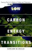 Low Carbon Energy Transitions Turning Points in National Policy and Innovation by Kathleen (M., Department of Technology and Society, Stony Brook University.) Araujo