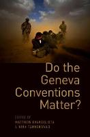 Do the Geneva Conventions Matter? by Matthew (Professor of Political Science, Cornell University) Evangelista