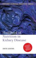 Handbook of Nutrition in Kidney Disease by Anita (Dr, an Additional Professor in the Department of Nephrology, Sanjay Gandhi Postgraduate Institute of Medical Sci Saxena
