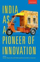 India as a Pioneer of Innovation by Harbir (Mack Professor of Management and Co-director, Mack Center for Technological Innovation, The Wharton School) Singh