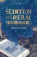 Sedition in Liberal Democracies by Anushka (Ambedkar University Delhi) Singh