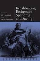 Recalibrating Retirement Spending and Saving by John Ameriks