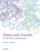 Chaos and Fractals An Elementary Introduction by David P. (Department od Physics and Mathematics, College of the Atlantic, Bar Harbor, Maine, USA) Feldman