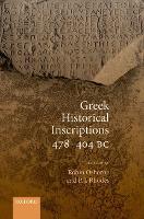 Greek Historical Inscriptions 478-404 BC by Robin (Professor of Ancient History, University of Cambridge) Osborne
