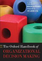 The Oxford Handbook of Organizational Decision Making by Gerard P. Hodgkinson