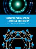 Characterisation Methods in Inorganic Chemistry by Mark T. (Professor of Energy Materials, University of Bath) Weller, Nigel A. (Senior Lecturer in Inorganic Chemistry, Un Young