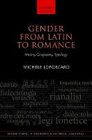 Gender from Latin to Romance History, Geography, Typology by Michele (Full Professor of Romance Linguistics, University of Zurich) Loporcaro