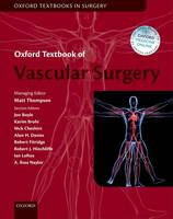 Oxford Textbook of Vascular Surgery by Matthew M. (Professor of Vascular Surgery, Head of Vascular and Cardiac Surgery, St George's Medical School, London,  Thompson