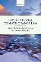International Climate Change Law by Daniel Bodansky, Jutta Brunnee, Lavanya Rajamani