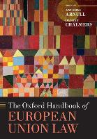 The Oxford Handbook of European Union Law by Anthony (Barber Professor of Jurisprudence, University of Birmingham) Arnull