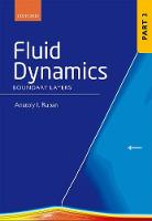 Fluid Dynamics Part 3 Boundary Layers by Anatoly I. (Chair in Applied Mathematics and Mathematical Physics, Department of Mathematics, Imperial College London) Ruban