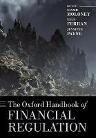 The Oxford Handbook of Financial Regulation by Niamh (Professor of Law, London School of Economics) Moloney