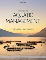 Ecology of Aquatic Management by Christopher (School of Environmental Sciences, University of Liverpool) Frid, Michael (Principal Freshwater Consultant  Dobson