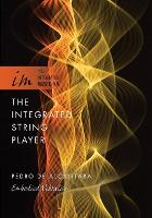 The Integrated String Player Embodied Vibration by Pedro de Alcantara