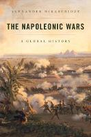 The Napoleonic Wars A Global History by Alexander Mikaberidze