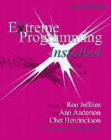 Extreme Programming Installed by Ron Jeffries, Ann Anderson, Chet Hendrickson