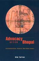 Advocacy After Bhopal Environmentalism, Disaster, New Global Orders by Kim Fortun