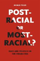Post-Racial or Most-Racial? Race and Politics in the Obama Era by Michael Tesler