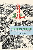 The Rural Modern Reconstructing the Self and State in Republican China by Kate Merkel-Hess
