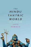 The Hindu Tantric World An Overview by Andre Padoux