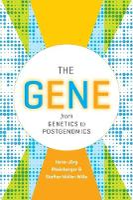 The Gene From Genetics to Postgenomics by Hans-Jorg (Max-Planck-Institut Fur Wissenschaftsgeschichte Berlin) Rheinberger