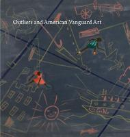 Outliers and American Vanguard Art by Lynne Cooke
