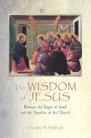 The Wisdom of Jesus Between the Sages of Israel and the Apostles of the Church by Charles W., Jr. Hedrick