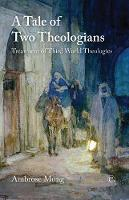 A Tale of Two Theologians Treatment of Third World Theologies by Ambrose Mong