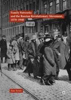 Family Networks and the Russian Revolutionary Movement, 1870-1940 by Katy Turton