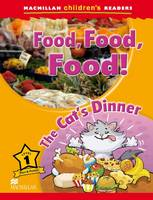 Macmillan Children's Readers - Food , Food , Food ! The Cats Dinner - Level 1 by Paul Shipton